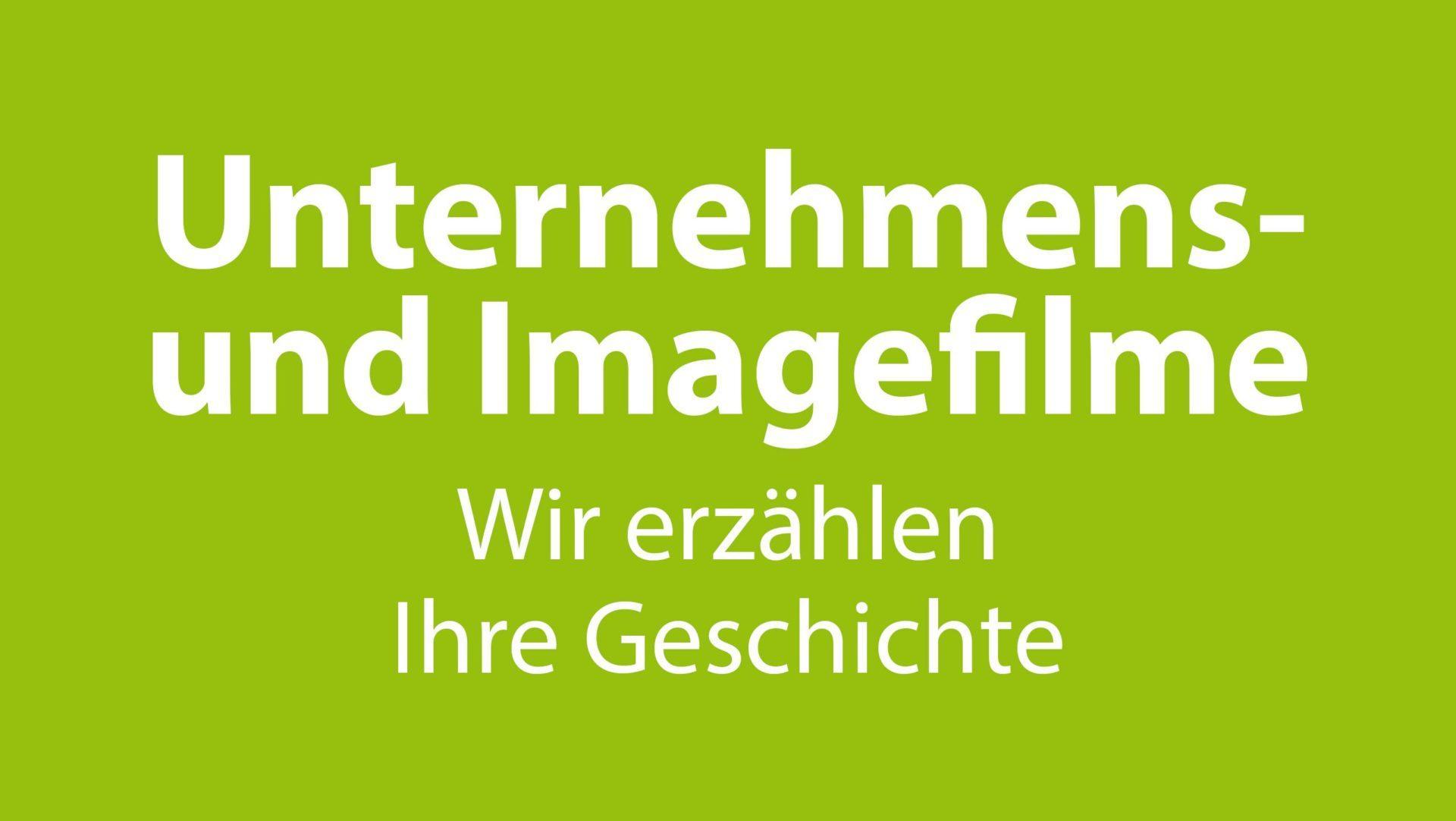 Unternehmens- und Imagefilme